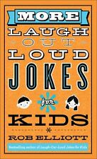 More Laugh-Out-Loud Jokes for Kids by Rob Elliott
