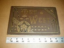 1892 Out West Western Native American Sioux Ute Apache Navajo Indian rare book