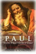 Paul, Apostle of God's Glory in Christ : A Pauline Theology by Thomas R....