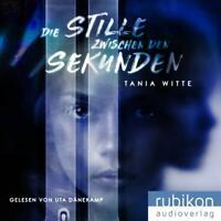 TANIA WITTE - DIE STILLE ZWISCHEN DEN SEKUNDEN - UTA DÄNEKAMP   MP3 CD NEW