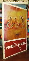 Murray, Robert A.  PIPES ON THE PLAINS  1st Edition 2nd Printing
