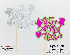 WE'RE ALL MAD HERE - ALICE IN WONDERLAND BIRTHDAY PARTY THEME CAKE TOPPER HATTER