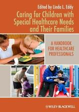 Caring for Children with Special Healthcare Needs and Their Families: A Handbook