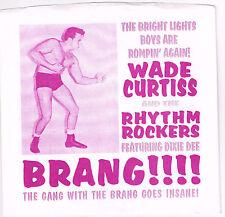 "WADE CURTISS & RHYTHM ROCKERS Dixie Dee Brang! 7"" wrestling link wray rockabilly"