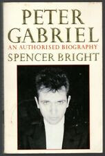 Peter Gabriel An Authorized Biography by Spencer Bright