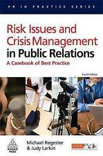 Risk Issues and Crisis Management in Public Relations: A Casebook of Best...