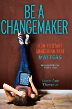 Be a Changemaker: How to Start Something That Matters-ExLibrary