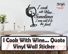 I Cook With Wine...Wall Expressions Vinyl Sticker