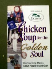 Chicken Soup for the Golden Soul : Heartwarming Stories about People 60 & Over