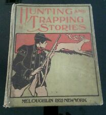 RARE*1903*HUNTING & TRAPPING STORIES*McLOUGHLIN BROS.EX