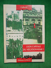 LYON CAPITALE DU NEGATIONNISME ? CONFERENCE 1994 GOLIAS