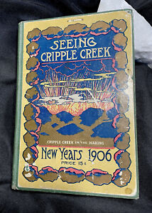 COLORADO gold mining: SEEING CRIPPLE CREEK New Years Edition hardbound ed 1906