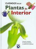 Cuidados de las plantas de interior/ The Care of Indoor Plants: Una guia...