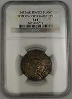 1422-61 France Blanc Billon Coin Roberts-3005 Charles VII NGC F-12 AKR (A)