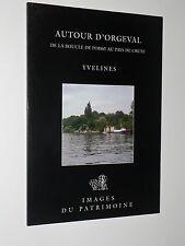 AUTOUR D'ORGEVAL Poissy - Pays de Cruye YVELINES Images du Patrimoine INVENTAIRE