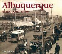 Albuquerque Then and Now (Then & Now Thunder Bay) by Palmer, Mo