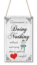 Retirement Is Doing Nothing Funny Man Dad Father ( Card Size) Cute Mini Sign Pla
