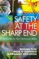 Safety at the Sharp End A Guide to Non-Technical Skills 9780754646006