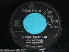 "VINYL 7"" SINGLE - PETER AND GORDON - A WORLD WITHOUT LOVE - DB 7225"