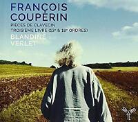François Couperin Blandine Verlet - Pièces De Clavecin Troisieme Livre (NEW CD)