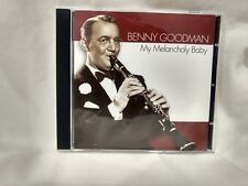 Benny Goodman My Melancholy Baby Import                                   cd5462