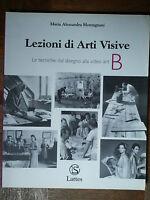 Lezioni di arti visive Vol. B - Montagnani - Lattes,2003 - R