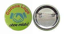Anstecker / Button Corona Lüge - ohne mich ! 5 - 1000 St. lieferbar