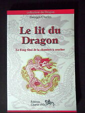 LE LIT DU DRAGON FENG SHUI DE LA CHAMBRE A COUCHER PAR GEORGES CHARLES - NEUF