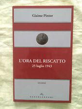 L'ora del riscatto 25 luglio 1943 - Giaime Pintor - Castelvecchi 2013