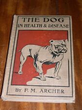 """RARE DOG BOOK 1922 """"THE DOG"""" BY ARCHER BULLDOG COVER FULL PAGE ILLUSTRATIONS"""