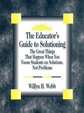 The Educator's Guide to Solutioning: The Great Things That Happen When You Focus