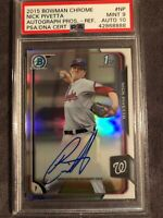 2015 Bowman Chrome 1st Nick Pivetta Nats Prospect Auto Ref PSA/DNA 9/10💎POP 1