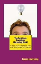 The Best Darn Invention Marketing Book! : Vital Information for the Aspiring...