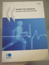 Health Care Systems: Efficiency and Policy Settings by OECD