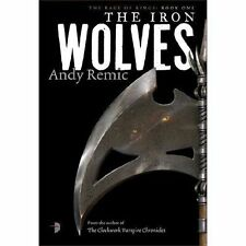 The Iron Wolves (Rage of Kings 1) (The Rage of Kings), Andy Remic | Paperback Bo