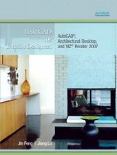 Basic CAD for Interior Designers : AutoCAD, Architectural Desktop, and Viz...