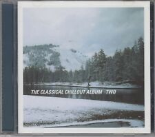 """Classical Chillout 2 """"Various Artists"""" NEW CD - 1st Class Post From The UK"""