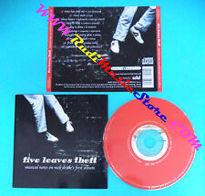 CD FIVE LEAVES THEFT Musical notes on nick dreke's first album(Xs4) no lp mc dvd