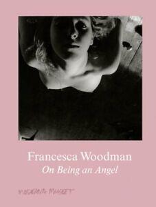 Francesca Woodman: On Being an Angel by Francesca Woodman: New