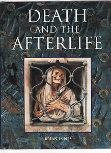 DEATH & THE AFTERLIFE - BRIAN INNES  rituals beliefs   af