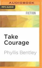 Take Courage by Phyllis Bentley (2016, MP3 CD, Unabridged)