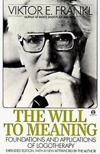 The Will to Meaning Foundations & Applications Logotherapy Victor Frankl