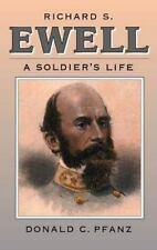 Richard S. Ewell: A Soldier's Life (Civil War America), Donald Pfanz, Good Book