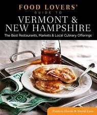 Food Lovers' Guide to® Vermont & New Hampshire: The Best Restaurants, Market