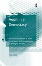 Audit in a Democracy : The Australian Model of Public Sector Audit and Its...