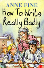 """How to Write Really Badly, Fine, Anne, """"AS NEW"""" Book"""