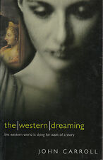 The Western Dreaming by John Carroll (Paperback, 2001) AUST SELLER FAST POST!!!