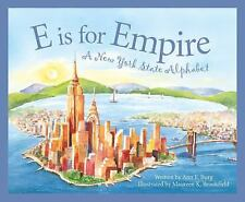 E Is for Empire : A New York State Alphabet by Ann Burg