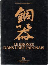 LE BRONZE DANS L ART JAPONAIS   RENE LOISEAU  */*