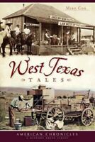 West Texas Tales, Paperback by Cox, Mike, Brand New, Free shipping in the US